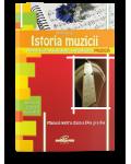 Istoria muzicii. Manual pentru clasele a IX-a și a X-a