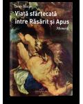 Viata sfartecata intre Rasarit si Apus
