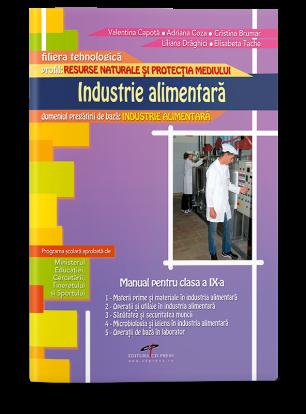 Industria alimentară. Manual pentru cls. a IX-a