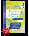 Arte vizuale si abilitati practice. Caietul micului artist. Clasa a III-a