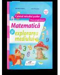 Matematica si explorarea mediului. Caietul micului scolar. Clasa pregatitoare