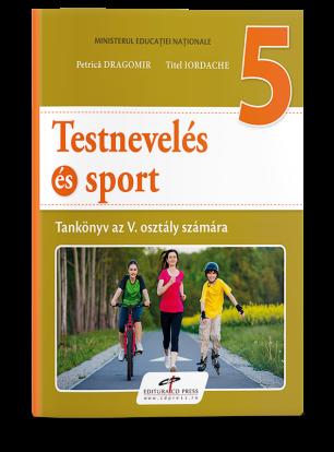 Educatie fizica si sport. Manual pentru clasa a V-a. Limba maghiara