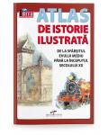 Atlas de istorie ilustrata. De la sfarsitul Evului Mediu pana la inceputul secolului XX