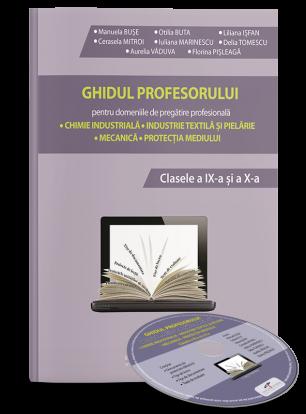 GHIDUL PROFESORULUI pentru domeniile de pregatire profesionala. Clasele a IX-a si a X-a