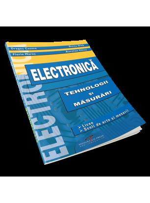 Electronică. Tehnologii și măsurări. Manual pentru clasa a X-a