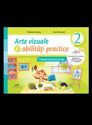 Arte vizuale si abilitati practice. Caietul micului artist. Clasa a II-a