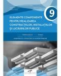 Elemente componente pentru realizarea constructiilor instalatiilor si lucrarilor publice. Manual pentru clasa a IX-a