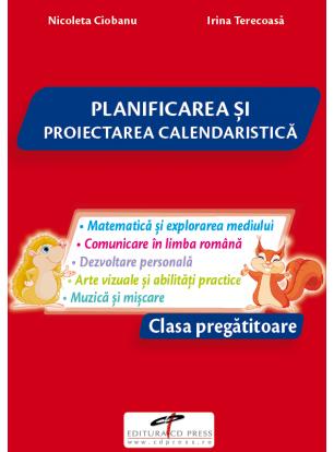 Clasa pregatitoare. Planificare si proiectare calendaristica.