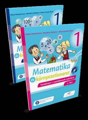 Matematică şi explorarea mediului - Manual pentru clasa I (partea I şi partea a II-a). Versiune în limba maghiară