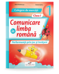 Comunicare in limba romana. Culegere de exercitii. Clasa I