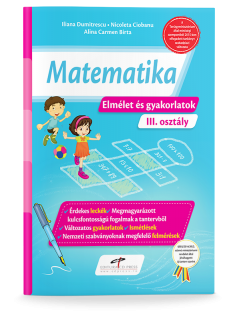 Matematică. Teorie si exercitii. Versiune in limba maghiara. Clasa a III-a