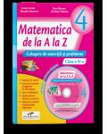 Matematica de la A la Z. Culegere de exercitii si probleme. Clasa a IV-a + Culegere multimedia