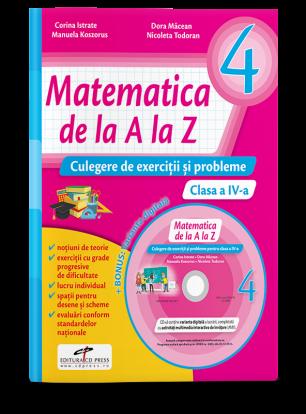 Matematica de la A la Z. Culegere de exercitii si probleme. Clasa a IV-a