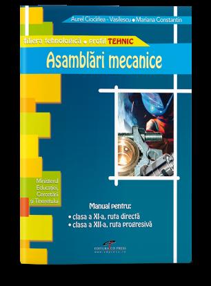 Asamblări mecanice. Manual pentru clasa a XI-a
