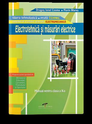 Electrotehnică și măsurări electrice. Manual pentru clasa a X-a