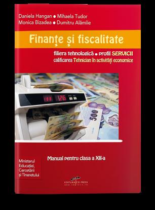 Finanțe și fiscalitate. Manual pentru clasa a XII-a