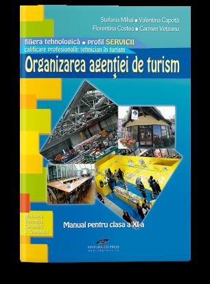 Organizarea agenției de turism. Manual pentru clasa a XI-a