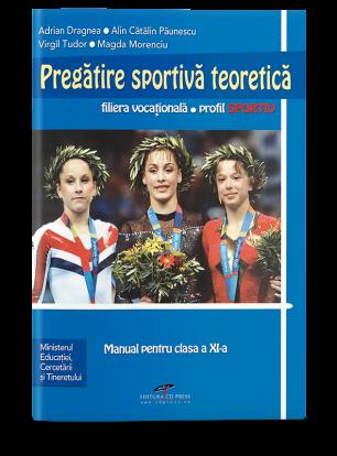 Pregătire sportivă teoretică. Manual pentru clasa a XI-a