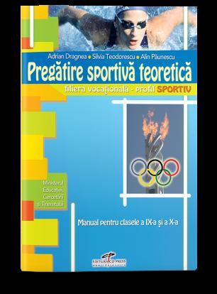 Pregătire sportivă teoretică. Manual pentru clasele IX-X