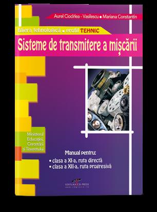 Sisteme de transmitere a mișcării. Manual pentru clasa a XI-a