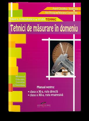 Tehnici de măsurare în domeniu. Manual pentru clasa a XI-a