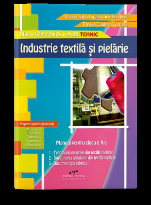 Industrie textilă și pielărie. Manual pentru clasa a X-a