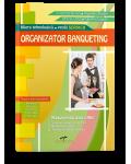 Organizator Banqueting. Manual de clasa a XII-a