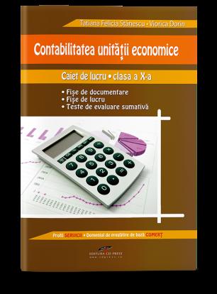 Contabilitatea unității economice. Caiet de lucru pentru clasa a X-a