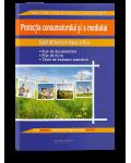 Protecția consumatorului și a mediului. Caiet de lucru pentru clasa a X-a