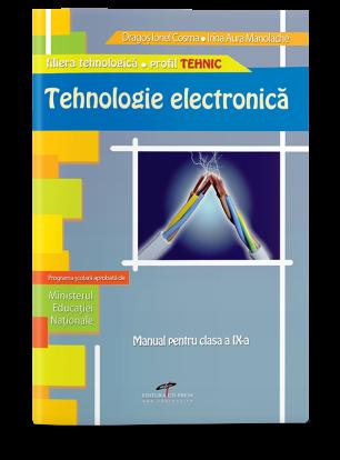 Tehnologie electronică. Manual pentru clasa a IX-a