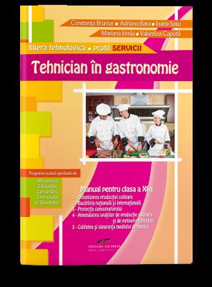 Tehnician în gastronomie. Manual pentru clasa a XI-a