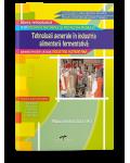 Tehnologii generale in industria alimentara fermentativa (Modul III). Manual pentru cls. a X-a