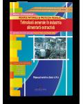 Tehnologii generale in industria alimentara extractiva (Modul IV). Manual pentru cls. a X-a