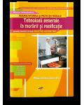 Tehnologii generale in morarit si panificatie (Modul I). Manual pentru clasa a X-a