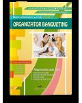 Organizator Banqueting. Manual de clasa a XI-a