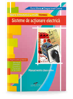 Sisteme de acționare electrică. Manual pentru clasa a XI-a