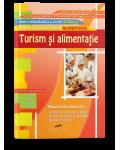 Turism si alimentatie. Domeniul de pregatire in ALIMENTATIE. Manual pentru clasa a X-a.