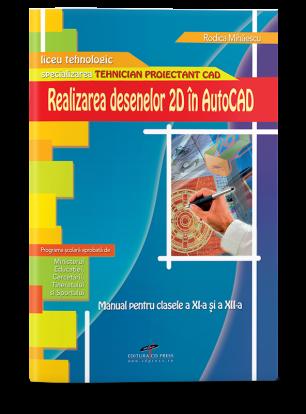 REALIZAREA DESENELOR 2D IN AUTOCAD