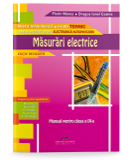 Măsurări electrice. Manual pentru clasa a IX-a. Editie revizuită