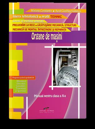 Organe de mașiini. Manual pentru clasa a X-a