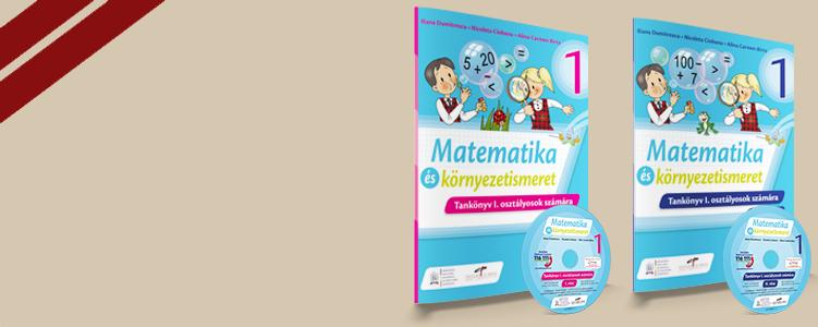 Matematica si explorarea mediului - Clasa I. Versiune in limba maghiara